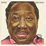 I'm Ready (Expanded Edition) - uddy Waters