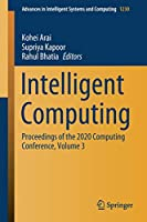 Intelligent Computing: Proceedings of the 2020 Computing Conference, Volume 3 (Advances in Intelligent Systems and Computing (1230))