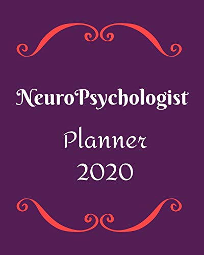 Neuropsychologist Planner 2020: Weekly, monthly yearly planner for peak productivity with habit tracker. Journal. featuring calendar, US & UK holidays writing prompts schedules self-assessment