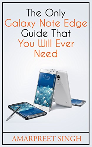 The Official Galaxy Note Edge Manual: Only Samsung Galaxy Note Edge Guide you will ever need (English Edition)