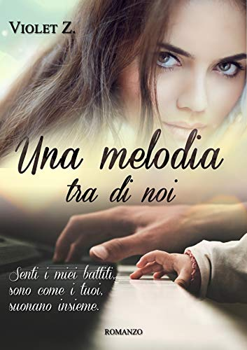 Una melodia tra di noi: (Music Love Series #1)