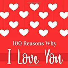100 Reasons Why I Love You: Personalized Prompt Writing Book