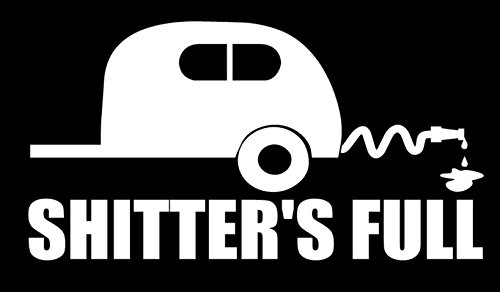 SixtyTwo24 Shitters Full - Decal [White] 5 Funny RV Camper Travel Trailer Sticker, Camping Sticker RV Decal, Funny Camping Sticker