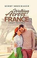 Walking Across France: Coast to Coast