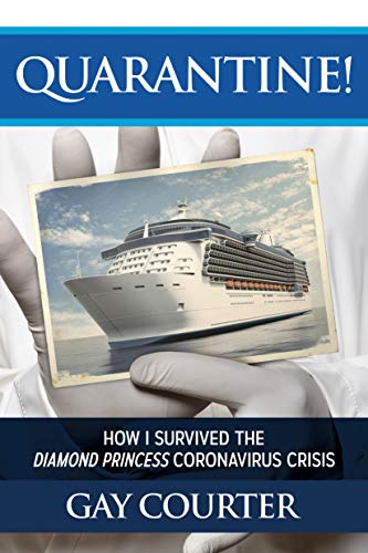 Quarantine!: How I Survived the Diamond Princess Coronavirus Crisis