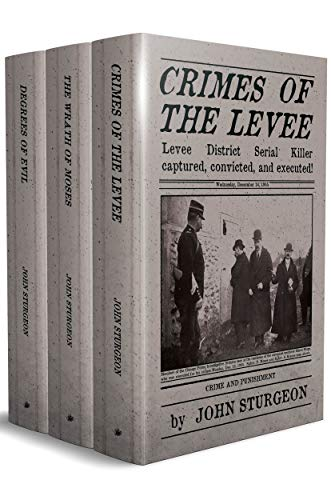 3-in-1 BOXED SET ALERT!  Perfect for fans of historical crime fiction!  <em>The Levee District Three </em>by John Sturgeon