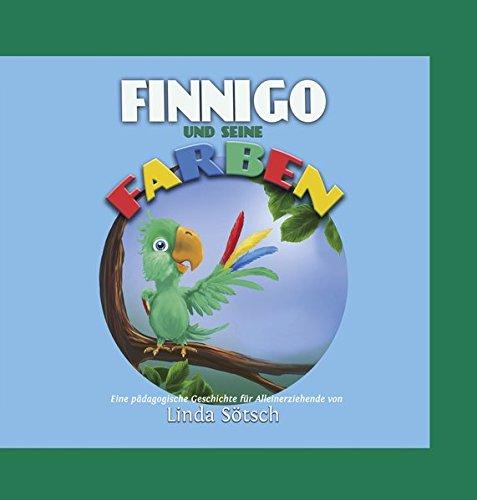 Finnigo und seine Farben - Das Kinderbuch für die Trennung der Eltern: Kinderbuch Alleinerziehend, Scheidung der Eltern, wie erkläre ich es meinem Kind oder meinen Kindern