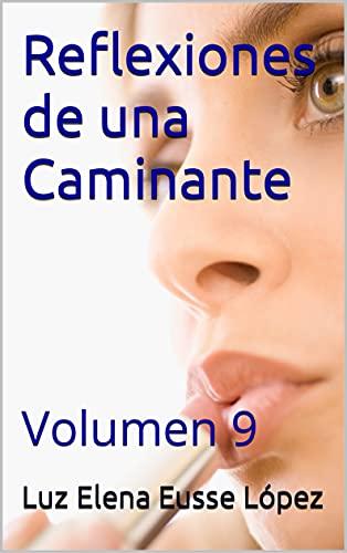 Reflexiones de una Caminante: Volumen 9 (Spanish Edition)