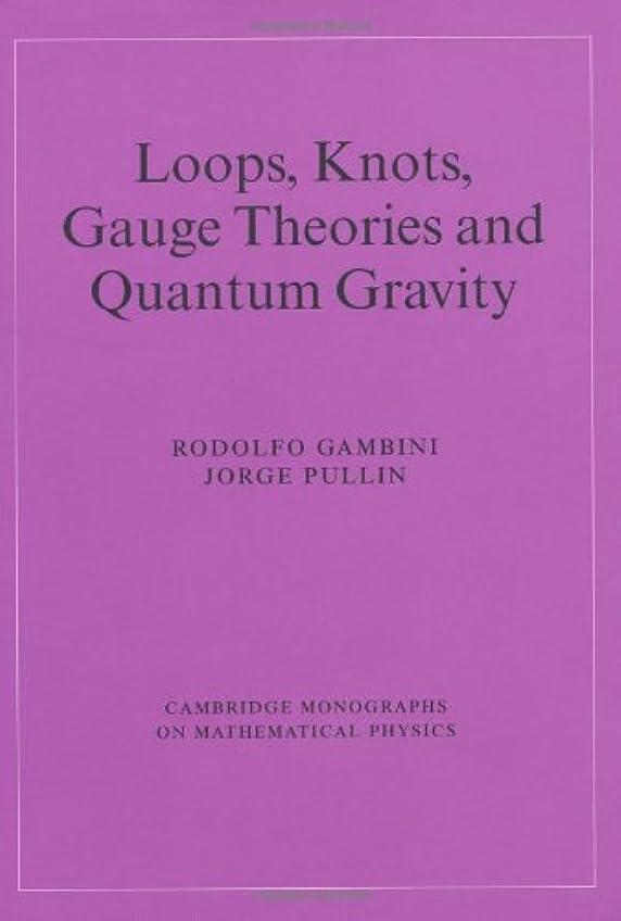 泥夜歌手Loops, Knots, Gauge Theories (Cambridge Monographs on Mathematical Physics)