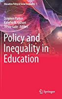 Policy and Inequality in Education (Education Policy & Social Inequality (1))