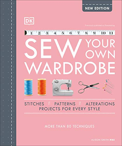 Compare Textbook Prices for Sew Your Own Wardrobe: More Than 80 Techniques  ISBN 9780744026894 by Smith, Alison