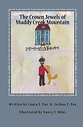 The Crown Jewels of Muddy Creek Mountain: Volume 1