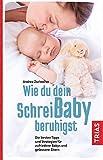 Wie du dein Schreibaby beruhigst: Die besten Tipps und Strategien für zufriedene Babys und gelassene Eltern