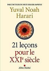 21 Leçons pour le XXIème siècle d'Yuval Noah Harari