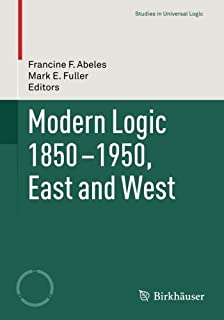 Modern Logic 1850-1950, East and West (Studies in Universal Logic) by Unknown(2016-05-27)