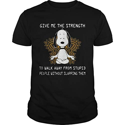 SNO.opy Yoga Give Me The Strength to Walk Away Form Stupid People Without Slapping Them Shirt - T Shirt for Men and Woman.
