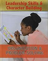 Organization & Problem-Solving (Leadership Skills & Character Building)