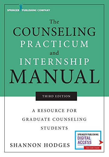 Compare Textbook Prices for The Counseling Practicum and Internship Manual: A Resource for Graduate Counseling Students 3 Edition ISBN 9780826143020 by Hodges PhD  LMHC  NCC  ACS, Shannon