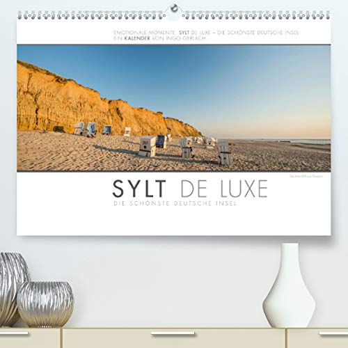 Emotionale Momente: Sylt de Luxe - die schönste deutsche Insel. (Premium, hochwertiger DIN A2 Wandkalender 2021, Kunstdruck in Hochglanz)