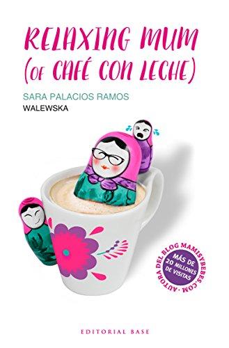 Relaxing Mum (of café con leche) de Sara Palacios