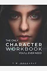 The Only Character Workbook You'll Ever Need: Your New Character Bible (Series Bibles for Writers) Paperback