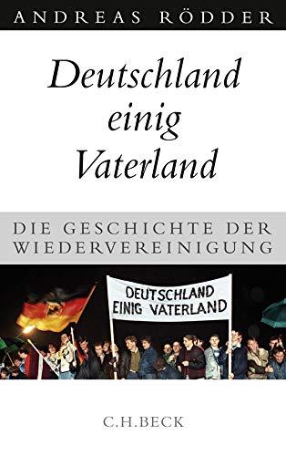 Buchseite und Rezensionen zu 'Deutschland einig Vaterland: Die Geschichte der Wiedervereinigung' von Rödder, Andreas