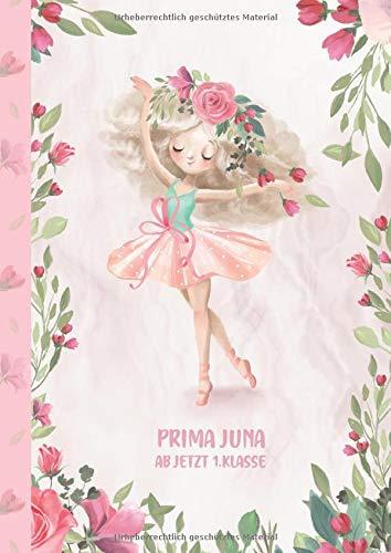 Prima Juna - ab jetzt 1.Klasse: Ballerina Ballet Schreiblernheft und Malbuch A4 110 Seiten, Geschenk für Mädchen zur Einschulung und zum Buchstaben schreiben lernen