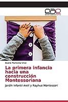 La primera infancia hacia una construcción Montessoriana