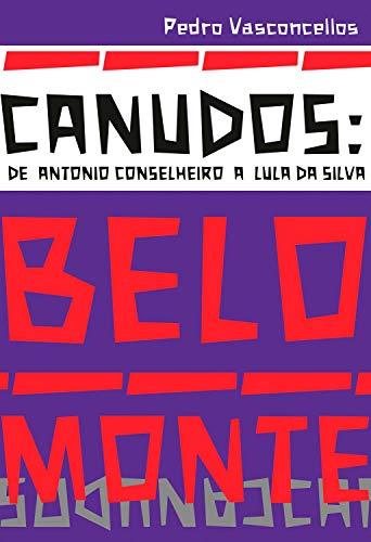 Canudos: de Antonio Conselheiro a Lula da Silva