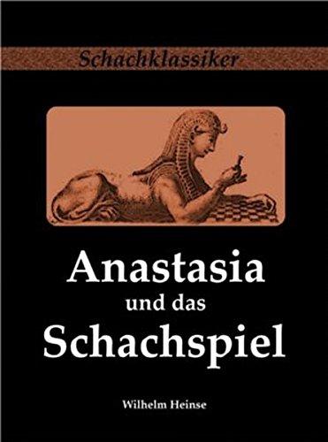 Anastasia und das Schachspiel: Briefe aus Italien vom Verfasser des Ardinghello (Schachklassiker)