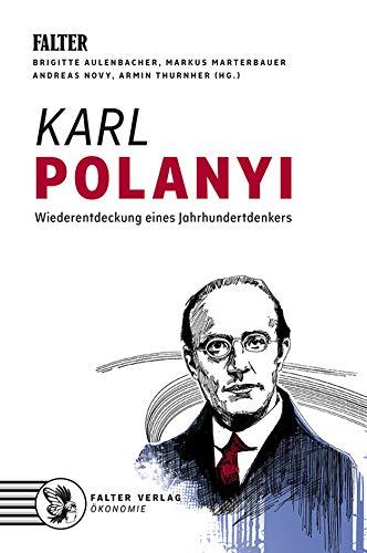 Karl Polanyi: Wiederentdeckung eines Jahrhundertdenkers (German Edition)