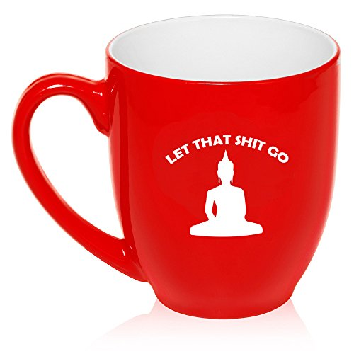 16 oz Large Bistro Mug Ceramic Coffee Tea Glass Cup Let That Sh-t Go Buddha Funny (Red)