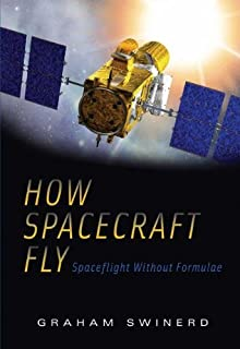 How Spacecraft Fly: Spaceflight Without Formulae