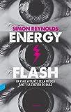 Energy Flash: Un viaje a través de la música rave y la cultura de baile