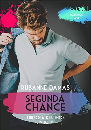 Segunda Chance (Trilogia Destinos Livro 1)