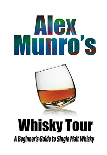 Alex Munro's Whisky Tour (English Edition)