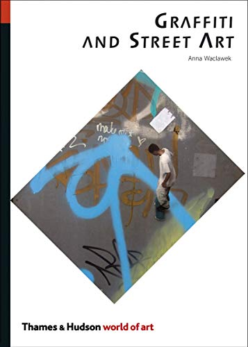 Compare Textbook Prices for Graffiti and Street Art World of Art  ISBN 9780500204078 by Waclawek, Anna