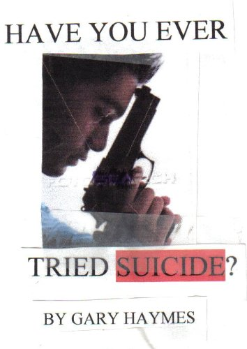 Have You Ever Tried Suicide? (English Edition)