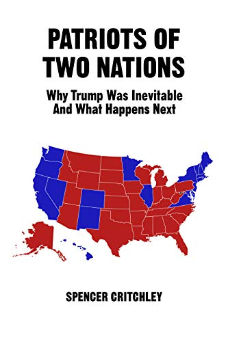 Patriots of Two Nations: Why Trump Was Inevitable and What Happens Next