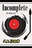 Incomplete (English Edition)
