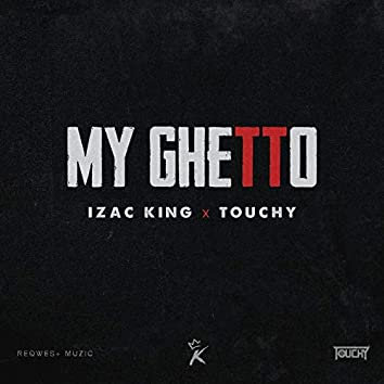 My Ghetto (feat. Touchy)