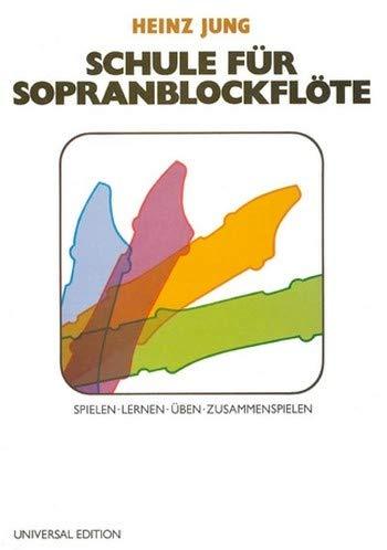 Schule für Sopranblockflöte (+CD) : Spielen, Lernen, Üben, Zusammenspielen