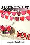DIY Valentine's Day: Magnetic Door Decor