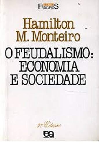 O Feudalismo, Economia e Sociedade - Volume 4
