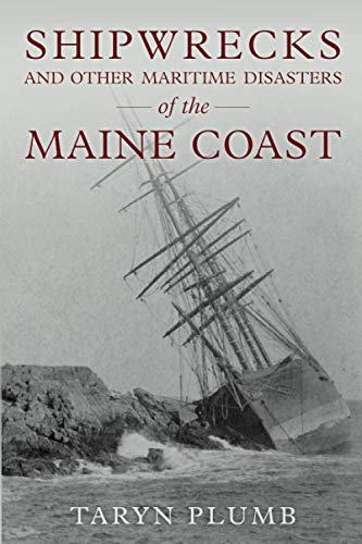 Compare Textbook Prices for Shipwrecks and Other Maritime Disasters of the Maine Coast  ISBN 9781608937240 by PLUMB, TARYN