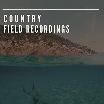 Gentle Sleepy Country Field Recordings