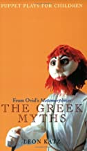 The Greek Myths: Puppet Plays for Children from Ovid's Metamorphoses (Applause Books)