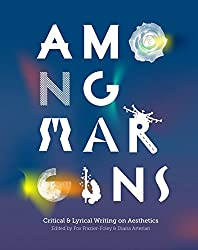 Among Margins: Critical & Lyrical Writing on Aesthetics (Ricochet, 2016). Co-Editor with Fox Frazier-Foley. Anthology. CNF/Criticism.