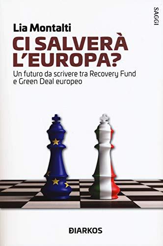 Ci salverà l'Europa? Un futuro da riscrivere tra Recovery fund e Green Deal europeo