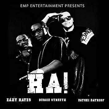 HA (feat. Burgie Streetz & Patski DaTroof)